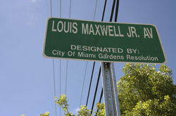 A stretch of NW 37th Avenue in Miami Gardens is named for hometown hero Louis Maxwell.