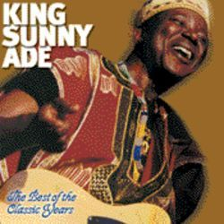King Sunny Ade before the great pop experiment