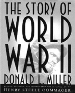 Henry Steele Commagers World War II history was one of the most readable accounts of the conflict. Donald Millers complete revision only makes it more so.